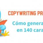 Copywriting para Twitter: cómo generar tráfico en 140 caracteres